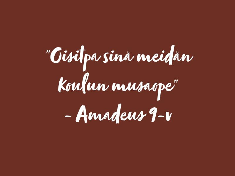 """Oppilaan kommentti: """"Olisitpa sinä meidän koulun musaope"""" sanoo Amadeus 9-v."""
